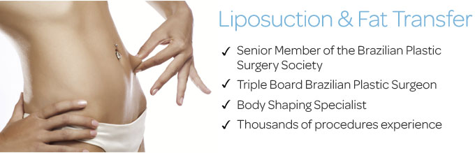 Liposuction, Liposculpture and fat transfer by brazilian plastic surgeon